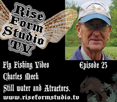 Charles Meck Fly Fishing Video