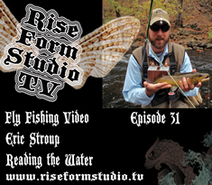 Fly Fishing Video Eric Stroup Reading The Water